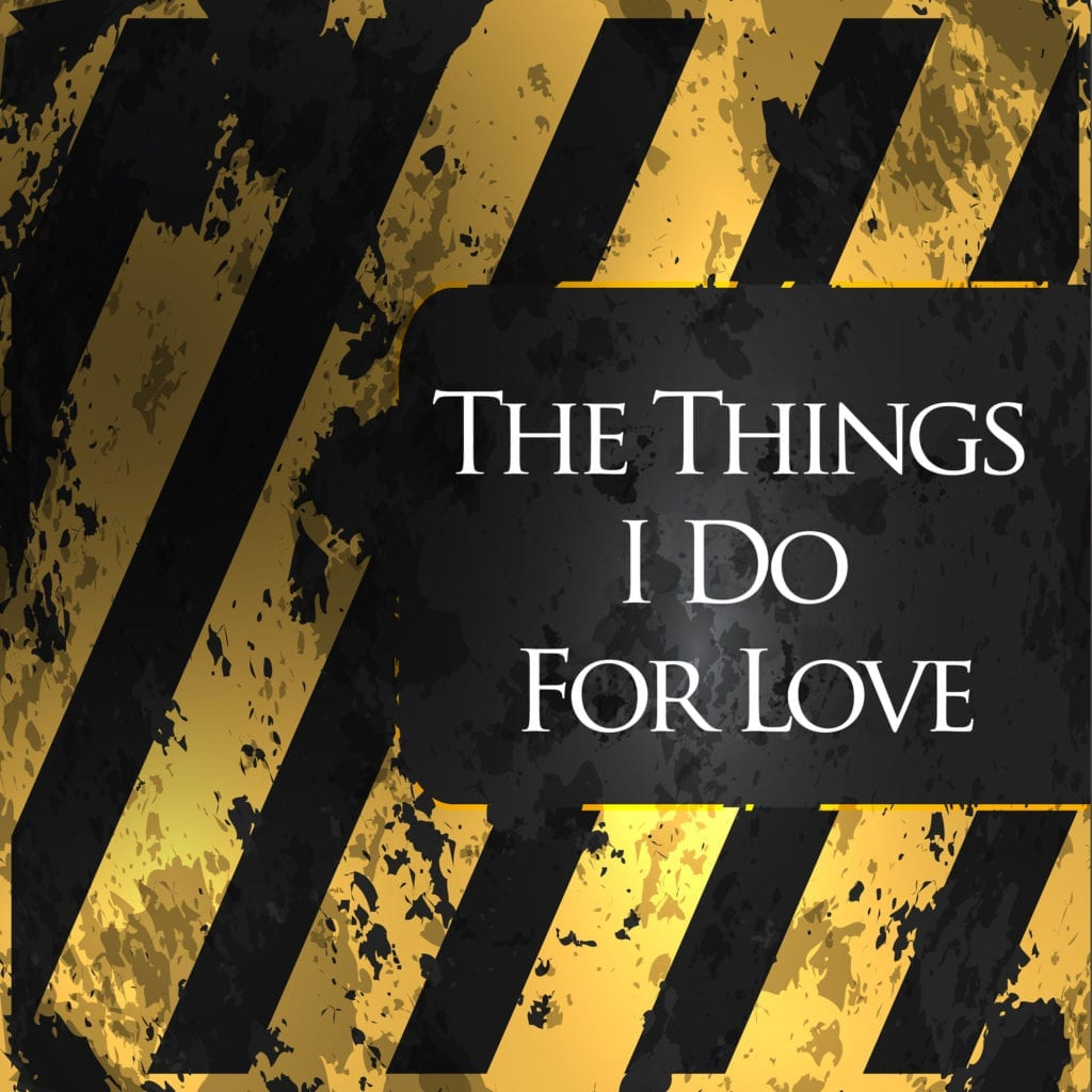 The Things I Do For Love - Kennon