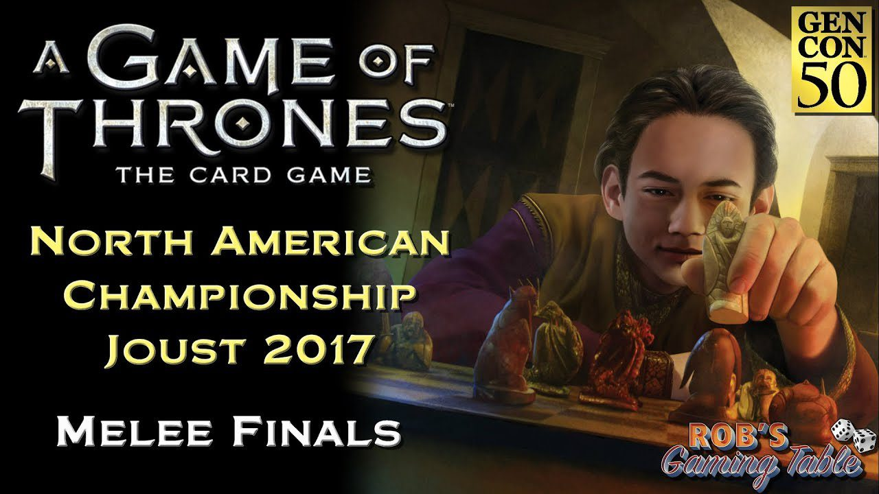 Game of Thrones: Card Game - North American Championship 2017 (Melee Finals)
